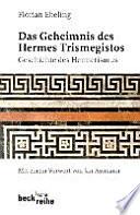 Das Geheimnis des Hermes Trismegistos  : Geschichte des Hermetismus von der Antike bis zur Neuzeit