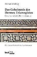 Das Geheimnis des Hermes Trismegistos: Geschichte des Hermetismus ...