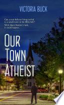 Our Town Atheist
