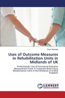 Uses of Outcome Measures in Rehabilitation Units in Midlands of UK