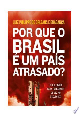 Download Por que o Brasil é um país atrasado? Free Books - Dlebooks.net