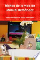 Triptico de la Vida de Manuel Hernandez