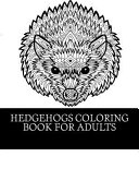 Hedgehogs Coloring Book For Adults