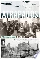 Atrapados  : Guerra civil y represión. Hablan las víctimas de Franco