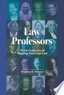 Law Professors  : Three Centuries of Shaping American Law