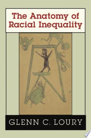 Download The Anatomy of Racial Inequality Free Books - Dlebooks.net