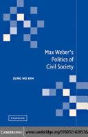 Max Weber's Politics of Civil Society