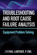Troubleshooting and Root Cause Failure Analysis Book