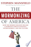 The Mormonizing of America Book