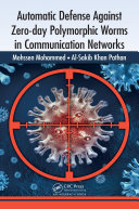 Automatic Defense Against Zero-day Polymorphic Worms in Communication Networks Book