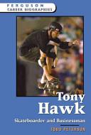 Tony Hawk, Skateboarder and Businessman