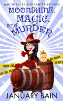 Moonshine, Magic & Murder Book