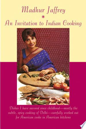 Download An Invitation to Indian Cooking Free Books - Dlebooks.net
