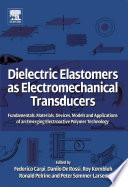 """Dielectric Elastomers as Electromechanical Transducers: Fundamentals, Materials, Devices, Models and Applications of an Emerging Electroactive Polymer Technology"" by Federico Carpi, Danilo De Rossi, Roy Kornbluh, Ronald Edward Pelrine, Peter Sommer-Larsen"