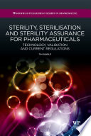 Sterility  Sterilisation and Sterility Assurance for Pharmaceuticals
