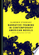 Narrative Framing in Contemporary American Novels
