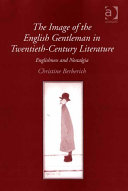 The Image of the English Gentleman in Twentieth Century Literature