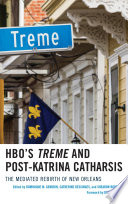 HBO's Treme and Post-Katrina Catharsis  : The Mediated Rebirth of New Orleans