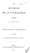 The Duchess de la Vaubali  re  a Drama  in Three Acts  by John Baldwin Buckstone  Etc   An Adaptation from the French of M  de Rougemont