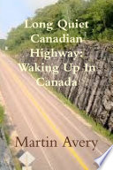 Long Quiet Canadian Highway Waking Up In Canada