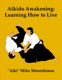 Aikido Awakening: Learning How to Live ebook