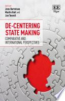 De Centering State Making