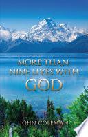 More Than Nine Lives With God