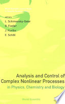 Analysis And Control Of Complex Nonlinear Processes In Physics Chemistry And Biology Book PDF