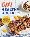 Opa! the Healthy Greek Cookbook