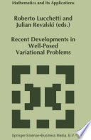 Recent Developments in Well Posed Variational Problems