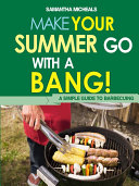 BBQ Cookbooks  Make Your Summer Go With A Bang  A Simple Guide To Barbecuing