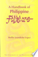 """""""A Handbook of Philippine Folklore"""" by Mellie Leandicho Lopez"""