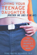 Loving Your Teenage Daughter  Whether She Likes It Or Not