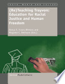 (Re)Teaching Trayvon: Education for Racial Justice and Human Freedom