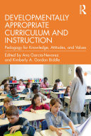 Developmentally Appropriate Curriculum and Instruction