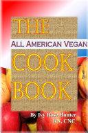 The All American Vegan Cook Book