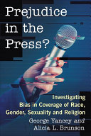 Prejudice in the press?: investigating bias in coverage of race, gender, sexuality and religion