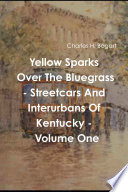 Yellow Sparks Over The Bluegrass   Volume One Book