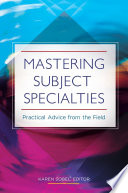 Mastering Subject Specialties  Practical Advice from the Field