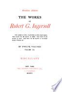 The Works of Robert G.Ingersoll. [Dresden Ed.].