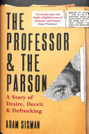 The professor & the parson: a story of desire, deceit and defrocking