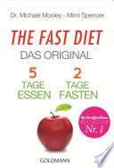 The Fast Diet - Das Original  : 5 Tage essen, 2 Tage fasten -