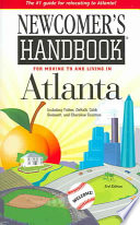 Newcomer s Handbook for Moving to And Living in Atlanta