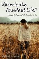 Where s the Abundant Life