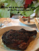 The Wit & Wisdom & Recipes of the Financial Coach