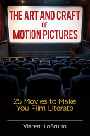 Pdf The Art and Craft of Motion Pictures: 25 Movies to Make You Film Literate Telecharger