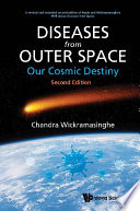 Diseases From Outer Space   Our Cosmic Destiny  Second Edition