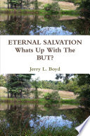ETERNAL SALVATION - Whats Up With the But?