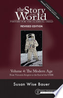 Story of the World  Vol  4 Revised Edition  History for the Classical Child  The Modern Age  Story of the World