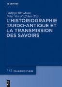 Pdf L'historiographie tardo-antique et la transmission des savoirs